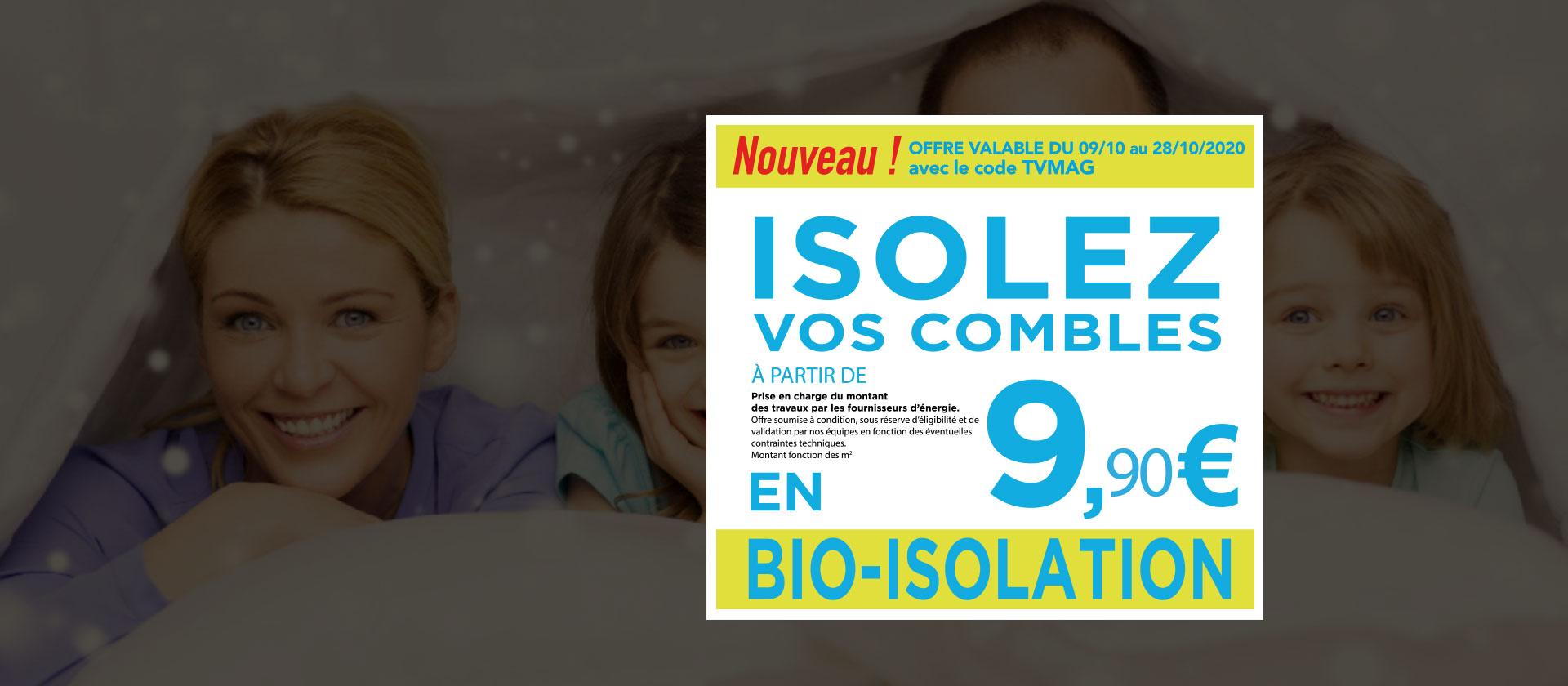 Promotion Ma Bio-Énergie : « Isolez vos combles à partir de 9,90€ ! - Offre valable du 09 au 28 Octobre 2020 avec le code TVMAG »